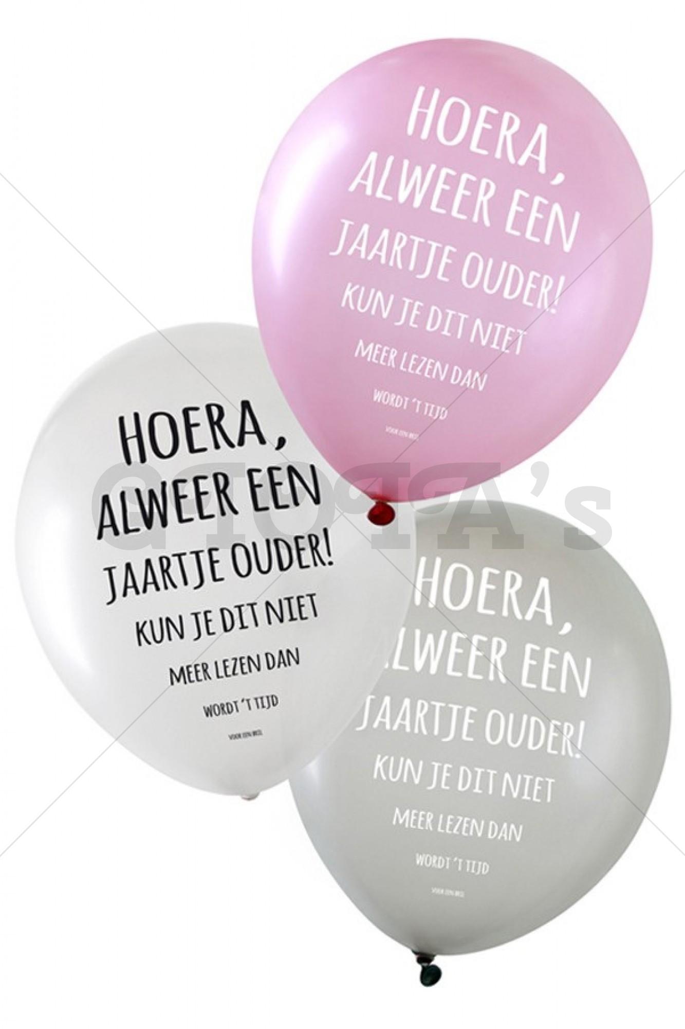 Ballon met tekst HOERA ALWEER EEN JAARTJE OUDER KUN JE DIT NIET MEER LEZEN DAN WORDT T TIJD VOOR EEN BRIL